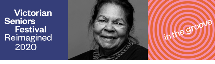 Black and white photo of older woman. Words: Victorian Seniors Festival Reimagined 2020, in the groove