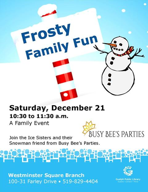 Join the Ice Sisters and their Snowman friend at our Frosty Family Fun on Saturday December 21 at 10:30 am in our Westminster Square Branch.