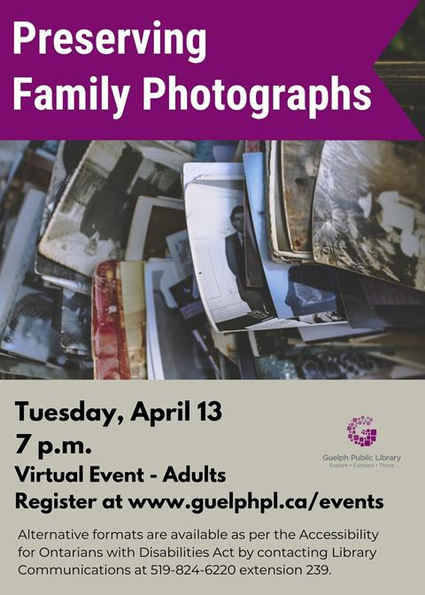 Library advertisement for the free, online program Preserving Family Photographs on Tuesday April 13 at 7 p.m. Registration is required at www.guelphpl.ca/events.