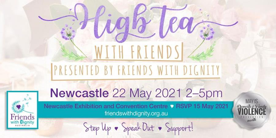 High Tea with Friends, Presented by Friends with Dignity - Newcastle 22 May 2021 2-5pm