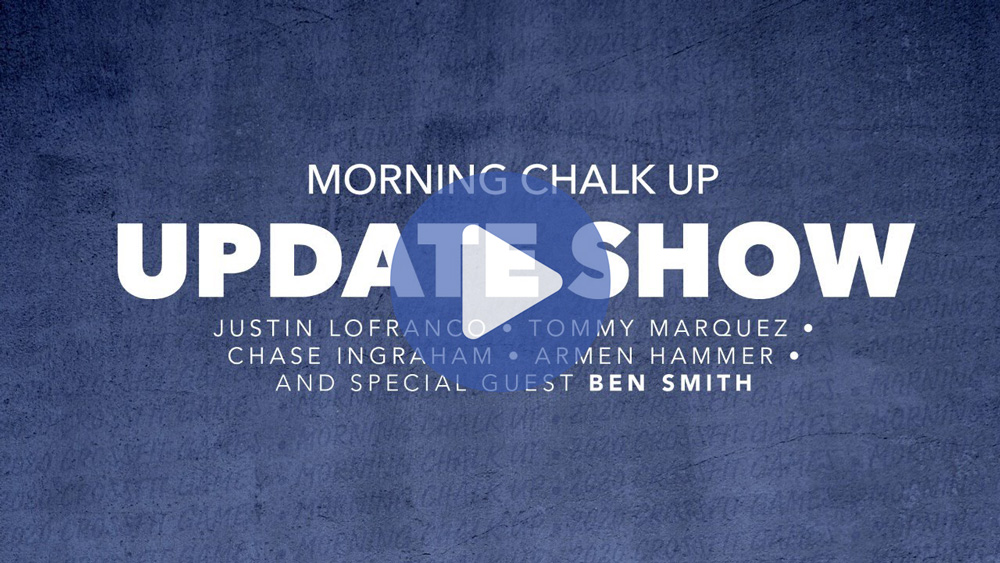 Morning Chalk Up Update Show w/ Special Guest Ben Smith