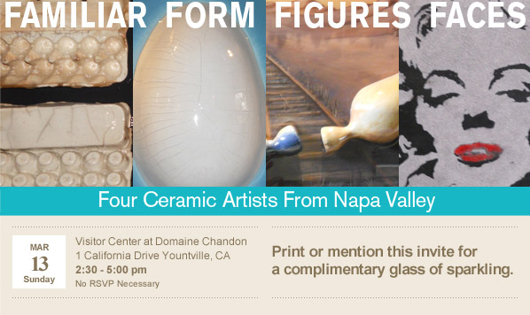 Familiar Form Figure Faces-Four ceramic artists from Napa Valley. Print or mention this invite for a complimentary glass of sparkling.