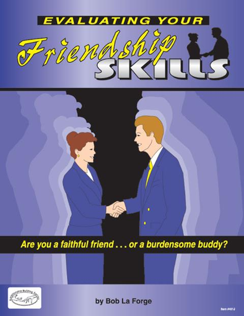 Evaluating Your Friendship Skills: Are You a Faithful Friend?