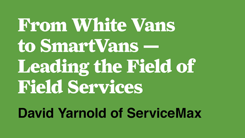 From White Vans to SmartVans—Leading the Field of Field Service