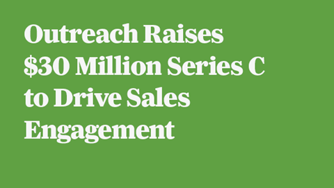 Outreach Raises $30 Million Series C to Drive Sales Engagement