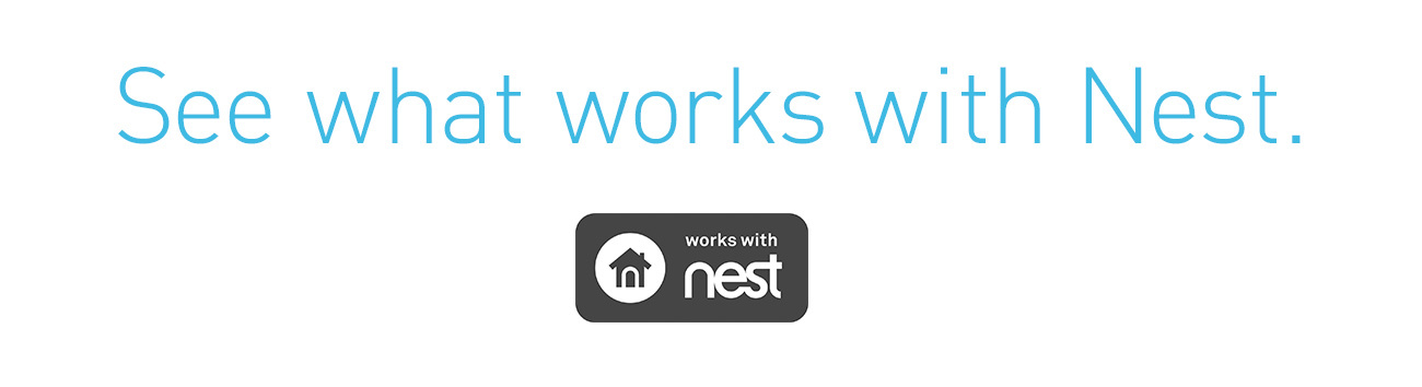 See what works with Nest.
