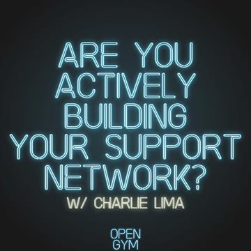 Are you actively building your support network?