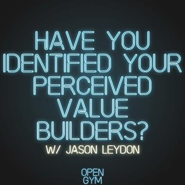 Have you identified your perceived value builders?