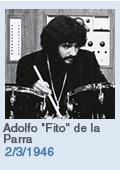 Birthdays: Adolfo 'Fito' de la Parra: 2/3/46