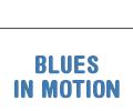 Blues in Motion