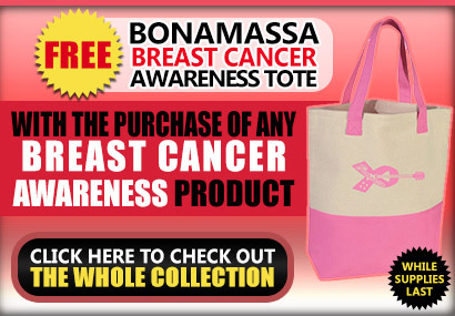 Bonamassa Breast Cancer Awareness Tote. Free with the purchase of ANY breast cancer awareness product. While supplies last. Click here to check out the whole collection.