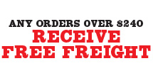 Any Orders Over $240 Receive Free Freight