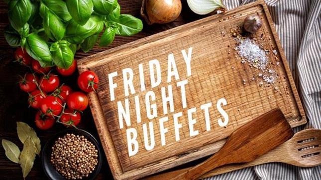 Friday Night Buffets